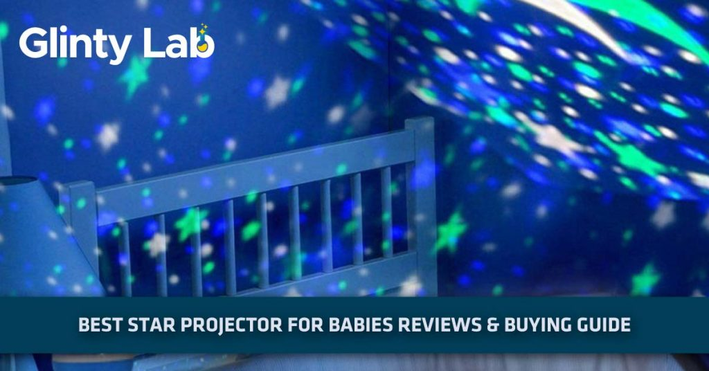 Best Star Projector For Babies