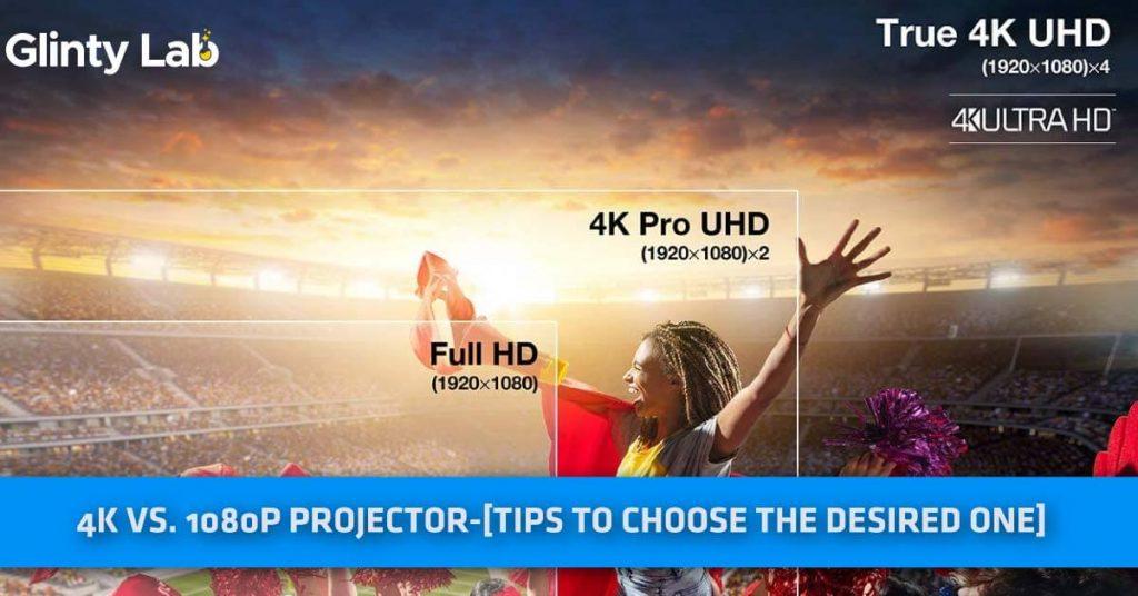 4k vs.1080p projector