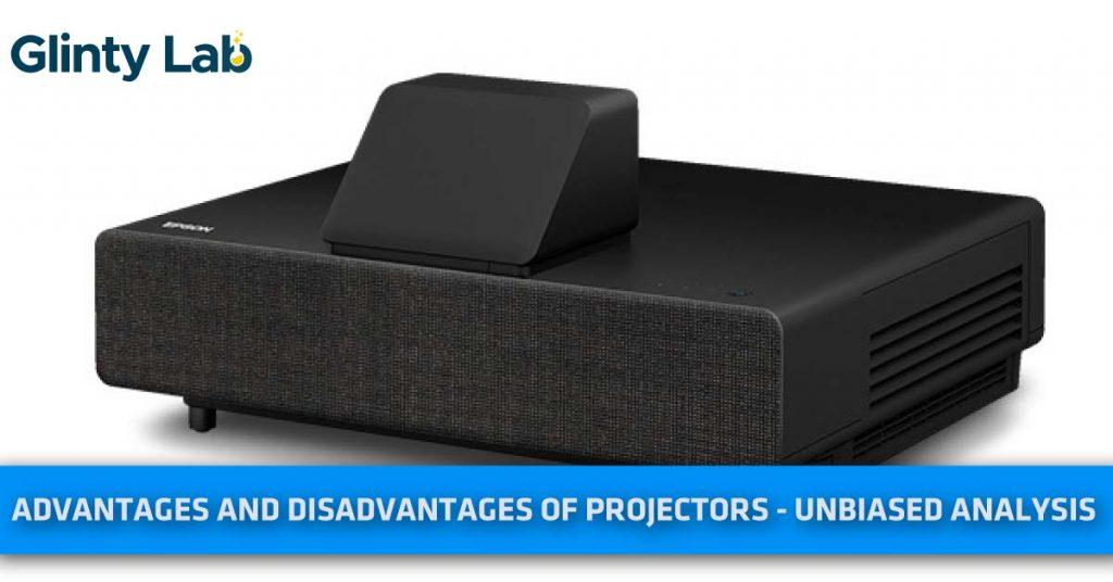 Advantages And Disadvantages of Projectors